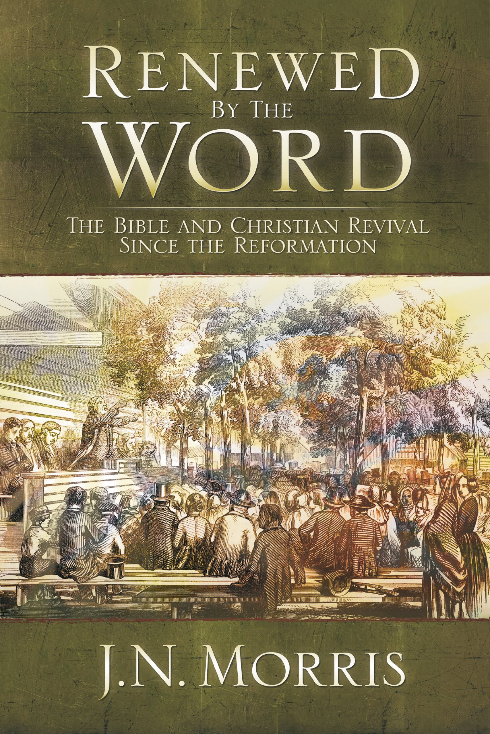 Read Online Renewed by the Word: The Bible and Christian Revival Since the Reformation pdf epub
