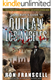 Crime Buff's Guide To OUTLAW LOS ANGELES