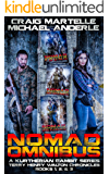 Nomad Omnibus 01: A Kurtherian Gambit Series (A Terry Henry Walton Chronicles Omnibus)