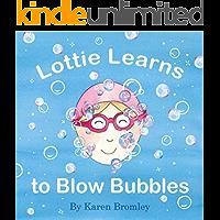 Lottie Learns to Blow Bubbles
