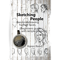 Sketching People: Basics of drawing human faces  (Beginners guide with simple projects) (English Edition)