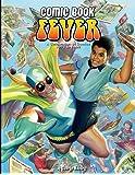 Comic Book Fever: A Celebration of Comics: 1976-1986