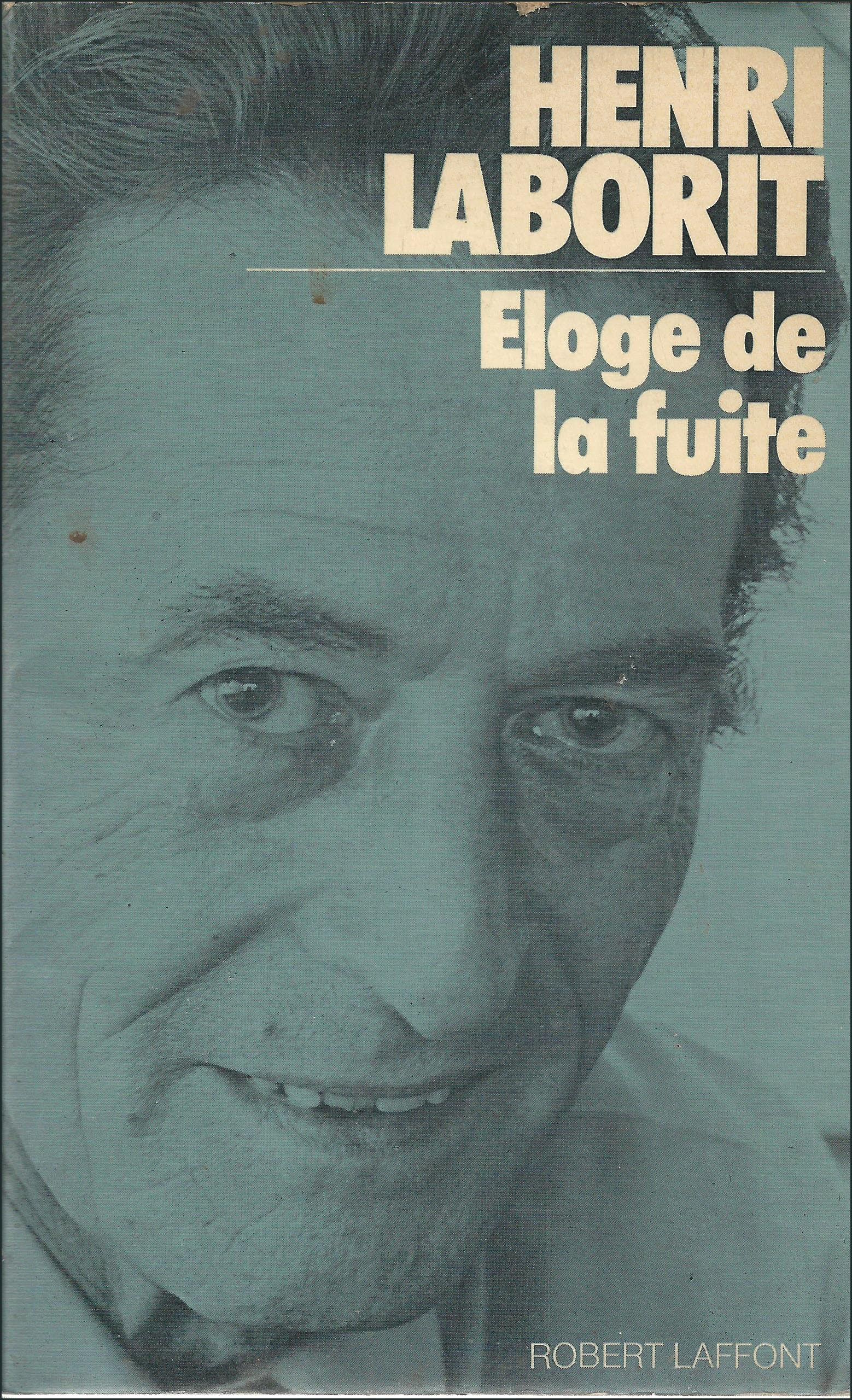 Amazon.fr - Eloge de la fuite - Laborit, Henri - Livres