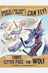 No Lie, Pigs (and Their Houses) Can Fly! (The Other Side of the Story) Kindle Edition