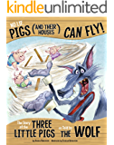 No Lie, Pigs (and Their Houses) Can Fly! (The Other Side of the Story)