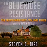 The Blue Ridge Resistance: The New Homefront, Volume 3