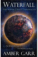 Waterfall (The Water Crisis Chonicles Book 1) Kindle Edition