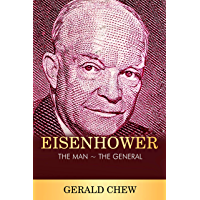 Eisenhower: The Man ~ The General (English Edition)