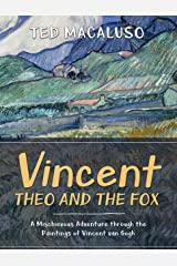 Vincent, Theo and the Fox: A mischievous adventure through the paintings of Vincent van Gogh Kindle Edition