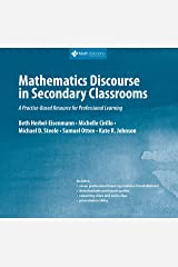 Mathematics Discourse in Secondary Classrooms: A Practice-Based Resource for Professional Learning Hardcover