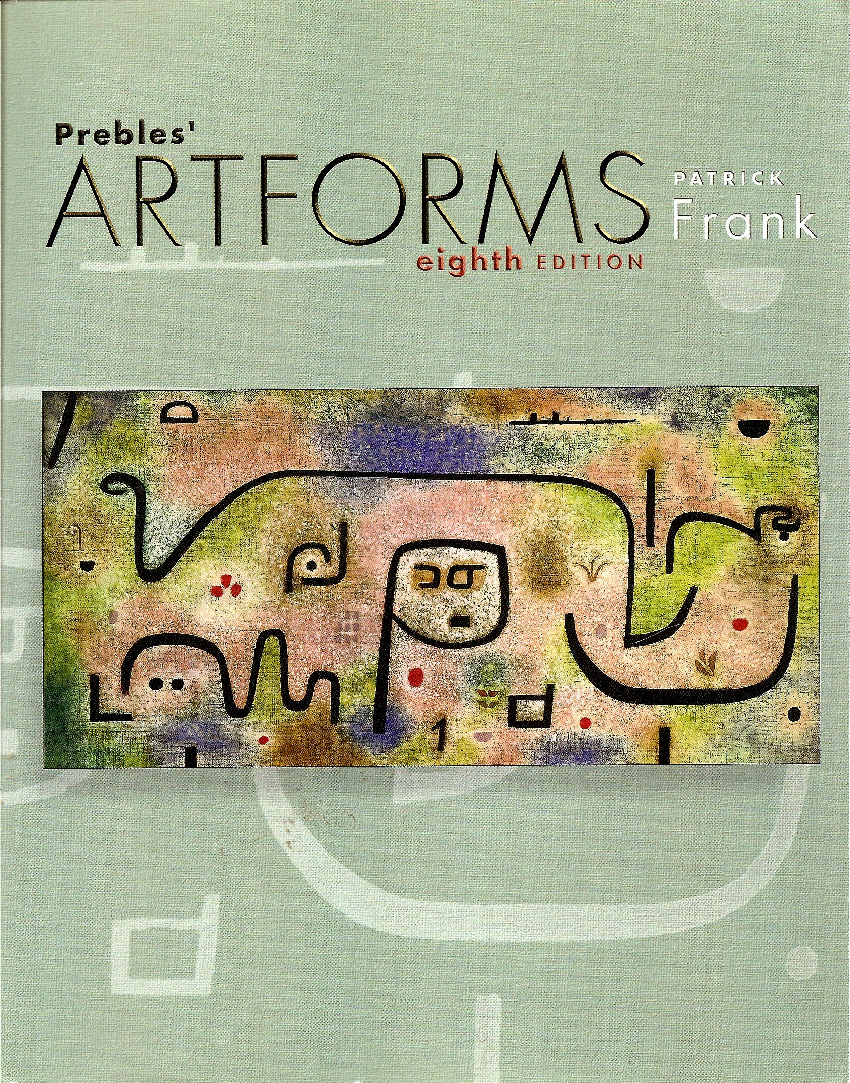 Read Online Prebles Artforms Eighth Edition with C.D. pdf