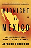 Midnight in Mexico: A Reporter's Journey Through