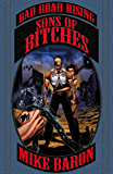 Sons of Bitches: Bad Road Rising Book 4