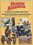 Pioneers' Scrapbook: Reminiscences of Kenya, 1890 to 1968