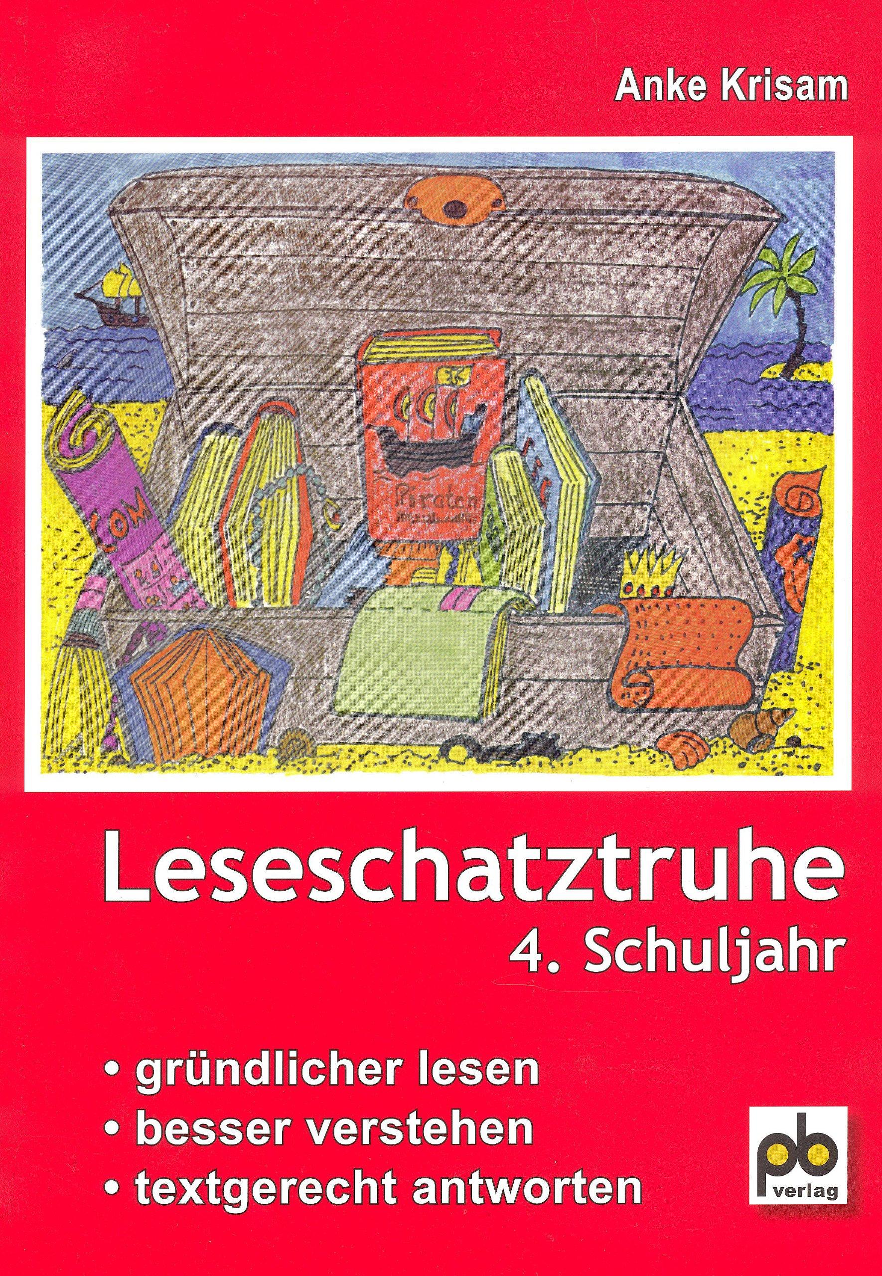 Leseschatztruhe für das 4. Schuljahr: Unterrichtspraxis. Gründlicher ...