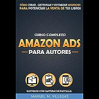 Curso Completo Amazon Ads para Autores: Cómo Crear, Gestionar y Optimizar Amazon Anuncios para Potenciar el Marketing y…