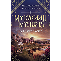 Mydworth Mysteries - A Distant Voice (A Cosy Historical Mystery Series Book 9)