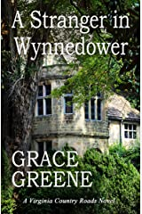 A Stranger in Wynnedower: A Virginia Country Roads Novel Kindle Edition