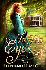 In His Eyes: A  post Civil War Romance Kindle Edition