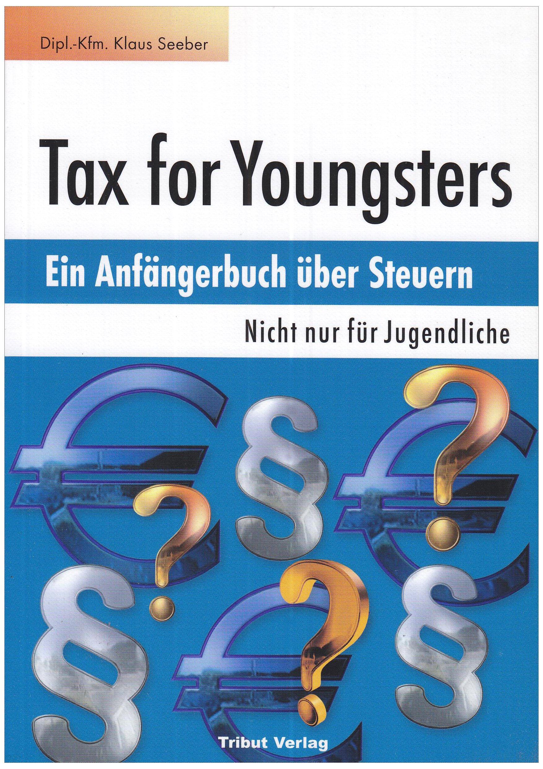Tax for Youngsters: Ein Anfängerbuch über Steuern: Nicht nur für Jugendliche