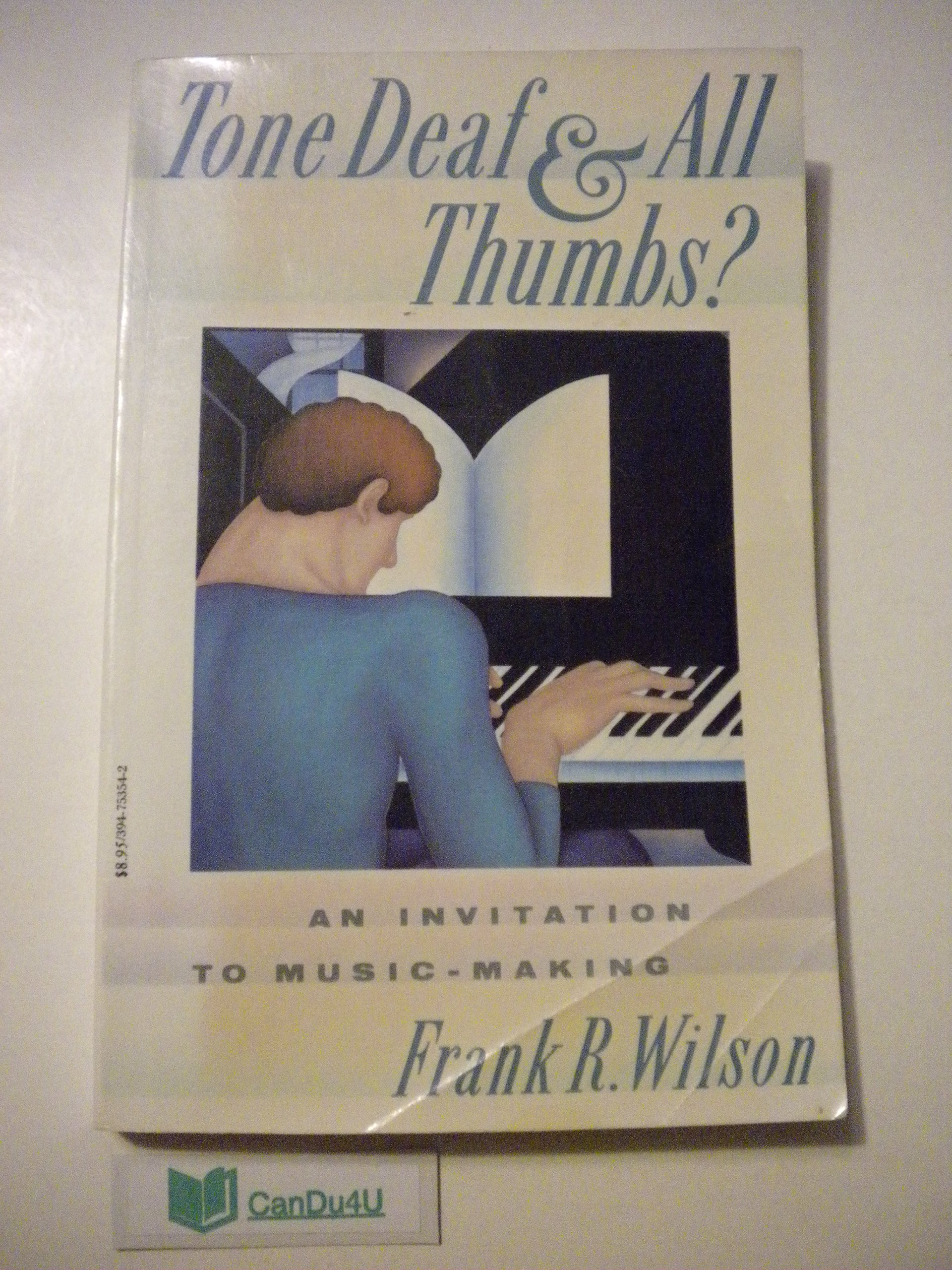 Tone Deaf and All Thumbs?: An Invitation to Music-Making: Frank R