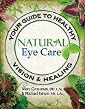 Natural Eye Care: Your Guide to Healthy Vision and Healing