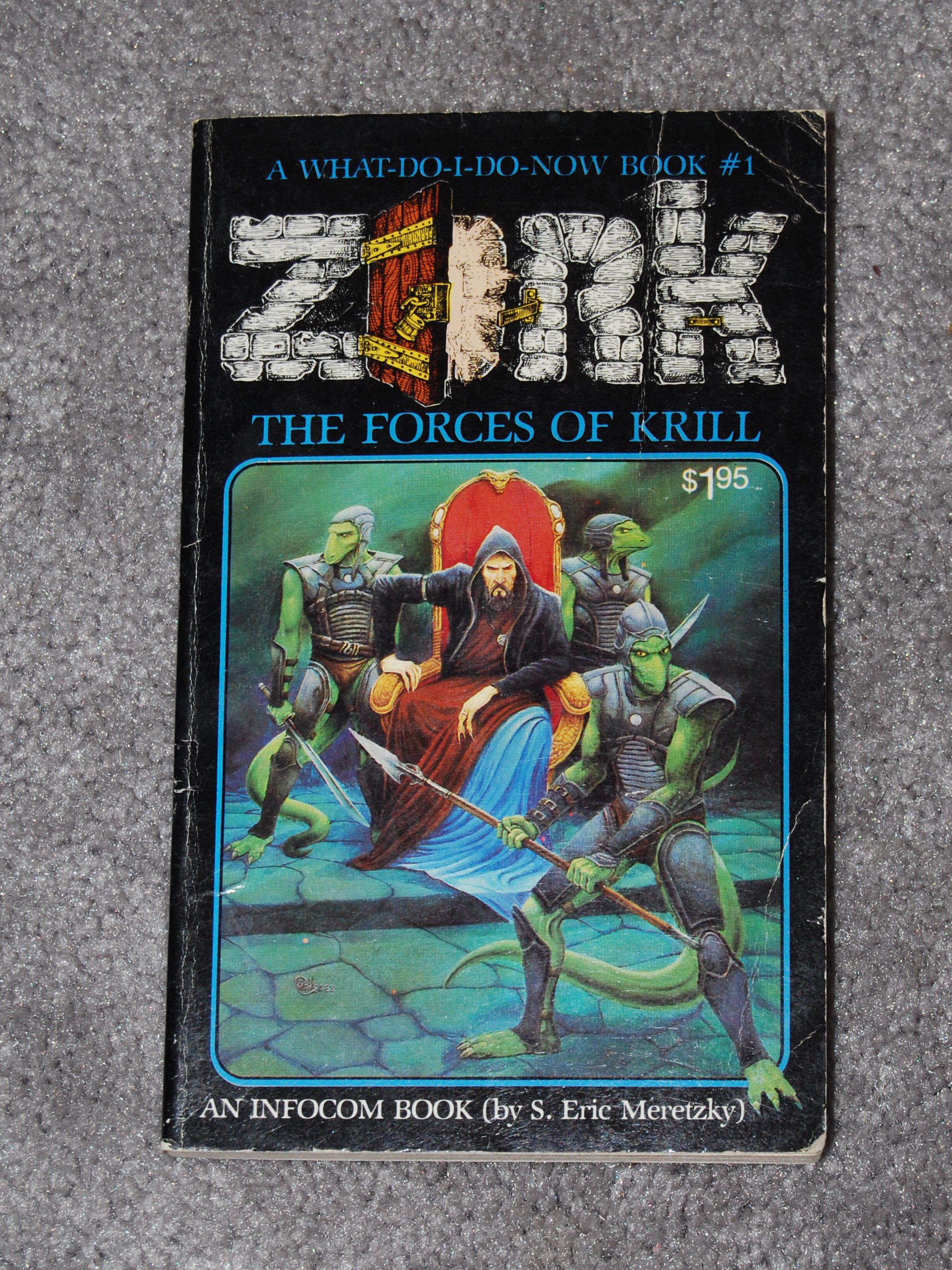 The Forces Of Krill A What Do I Now Book Zork 1 S Eric Meretzky 9780812579758 Amazon Books
