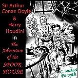 Sir Arthur Conan Doyle & Harry Houdini in The Adventure of the Spook House