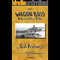 Wagon Boss: A True Cowboy Story