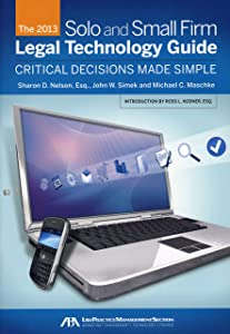 2013 Solo and Small Firm Legal Technology Guide