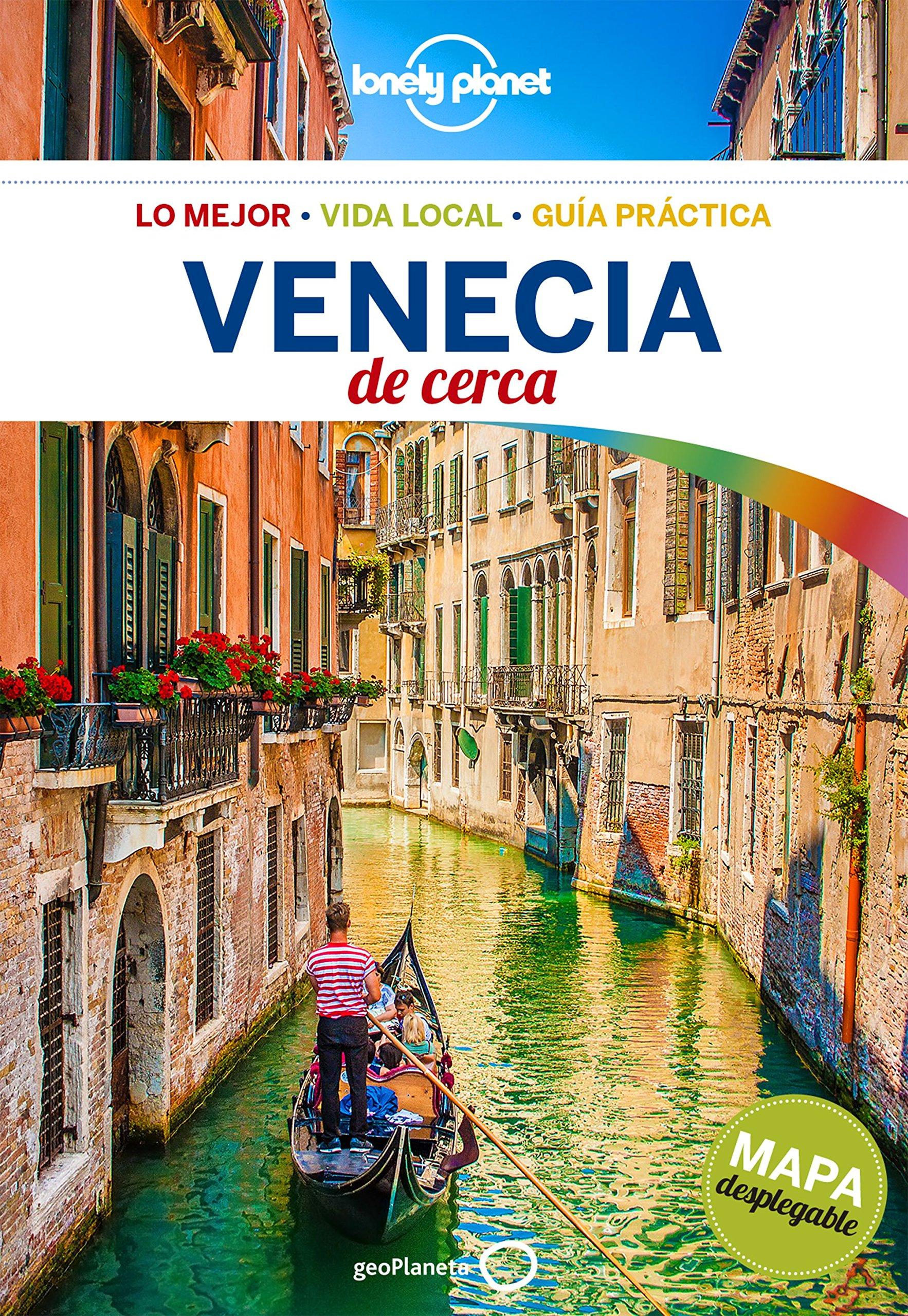 Venecia De cerca 4 (Guías De cerca Lonely Planet) Tapa blanda – 26 abr 2018 Paula Hardy Peter Dragicevich Jorge Rizzo Tortuero GeoPlaneta
