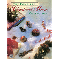 The Complete Christmas Music Collection: Piano/Vocal/Chords Sheet Music Songbook Collection (The Complete Collection… book cover