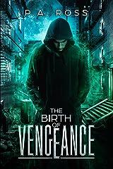 The Birth of Vengeance: Vampire Formula Series Book 1 Kindle Edition