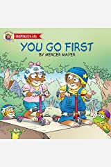 You Go First (Little Critter Inspired Kids) Kindle Edition