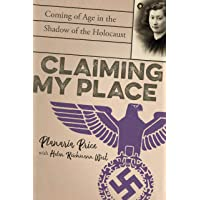 Claiming My Place: A True Story of Defiance, Deception, and Coming of Age in the Shadow of the Holocaust