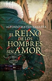 El reino de los hombres sin amor (Isidoro Montemayor 3) (Spanish Edition)