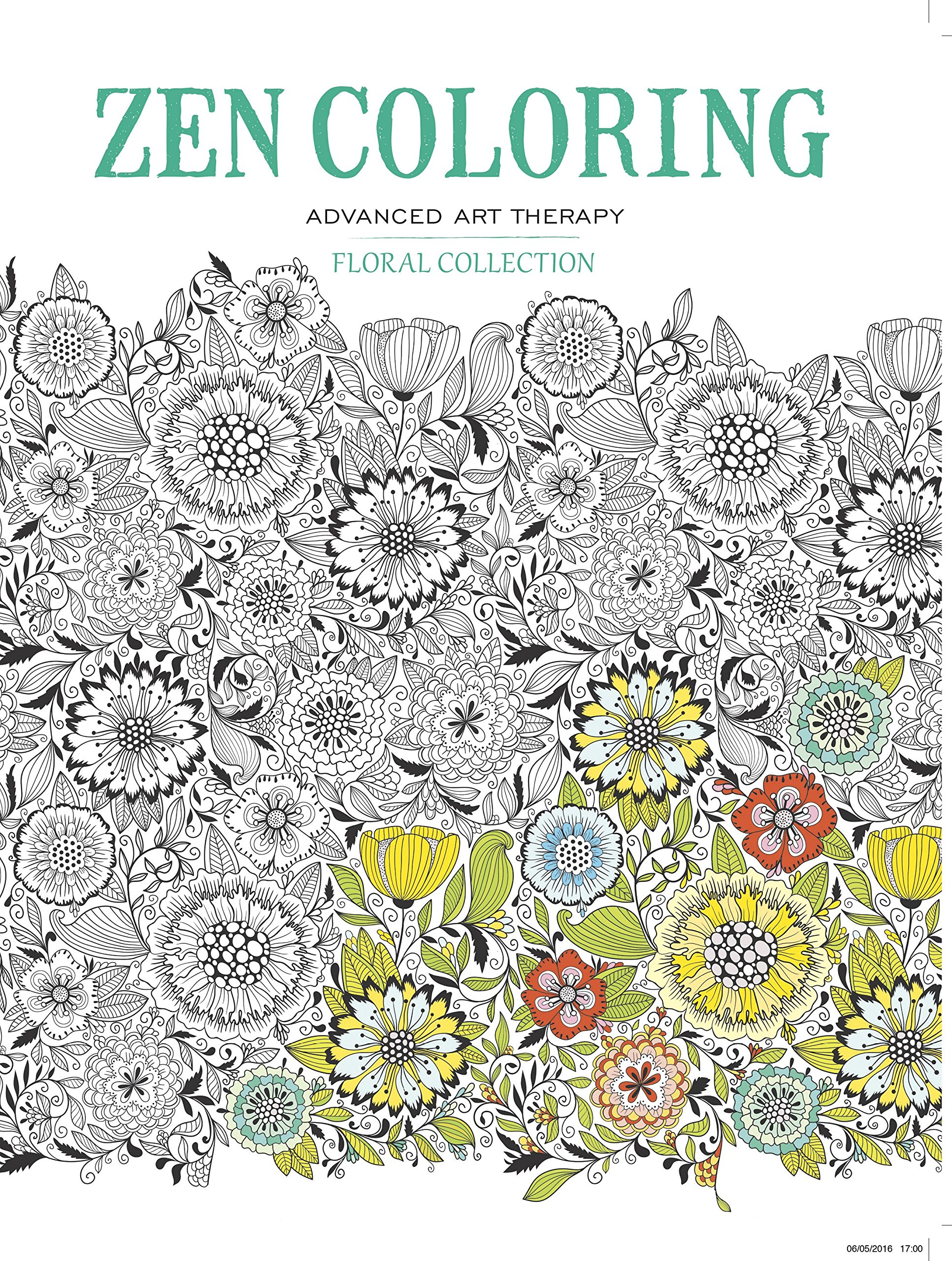 Zen colouring advanced art therapy collector edition - Amazon Com Zen Coloring Floral Collection Zen Coloring Advanced Art Therapy 0499991654772 Gmc Editors Books