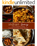 Indian Cooking: Learn Authentic Indian Cooking with Easy Indian Recipes (English Edition)