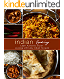 Indian Cooking: Learn Authentic Indian Cooking with Easy Indian Recipes