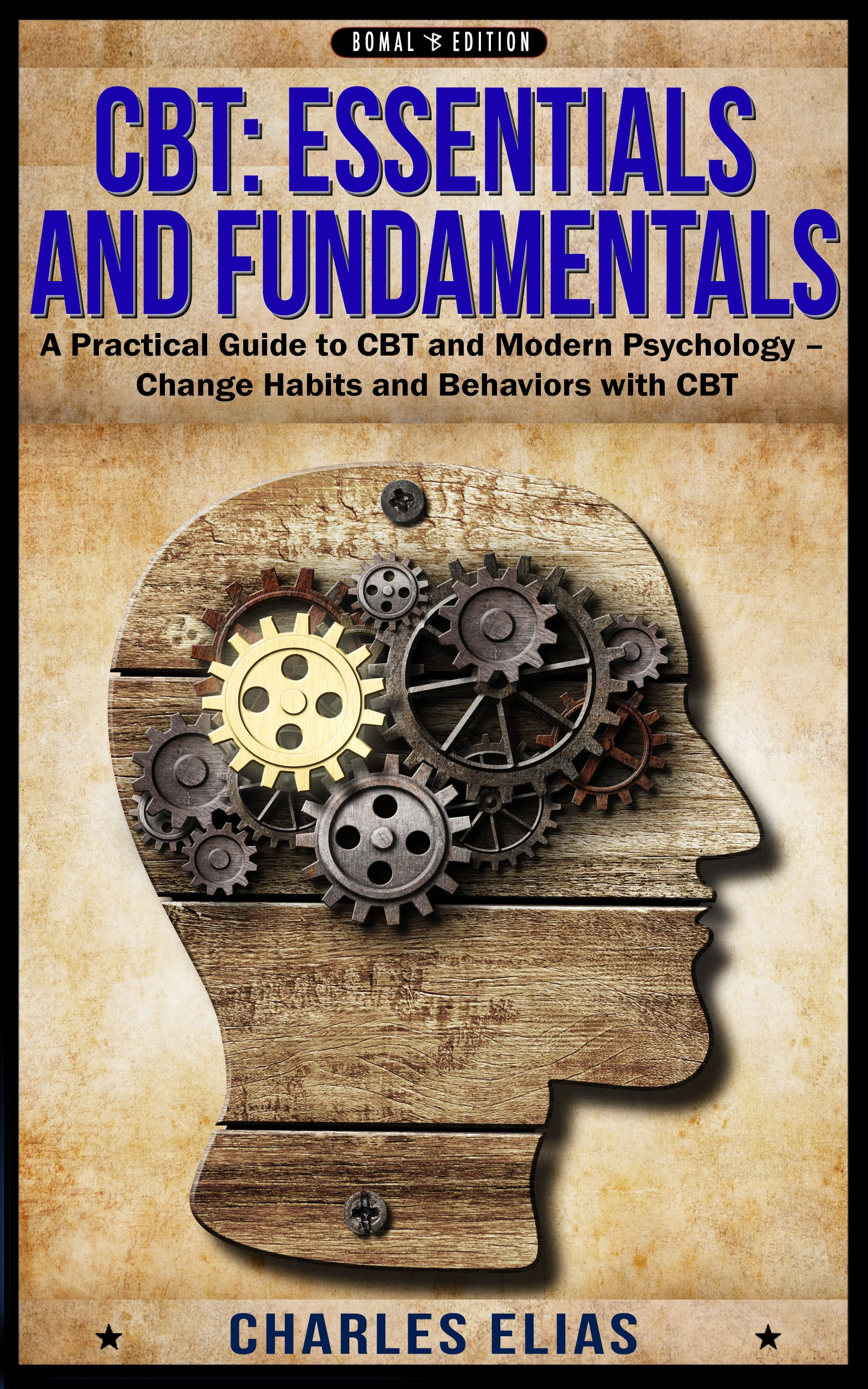 CBT  Cognitive Behavioral Therapy  Cognitive Behavioral Therapy And Hypnotherapy   A Practical Guide To CBT And Modern Psychology – Change Habits And Behaviors ... Mindfulness CBT Book 1   English Edition