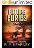Future Furies (Endless Fire Book 1)