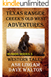 Texas Ranger Creek's Old West Adventures: Western Tales (Sundog Series Book 5)
