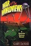 War of the Worldviews: A Christian Defense Manual