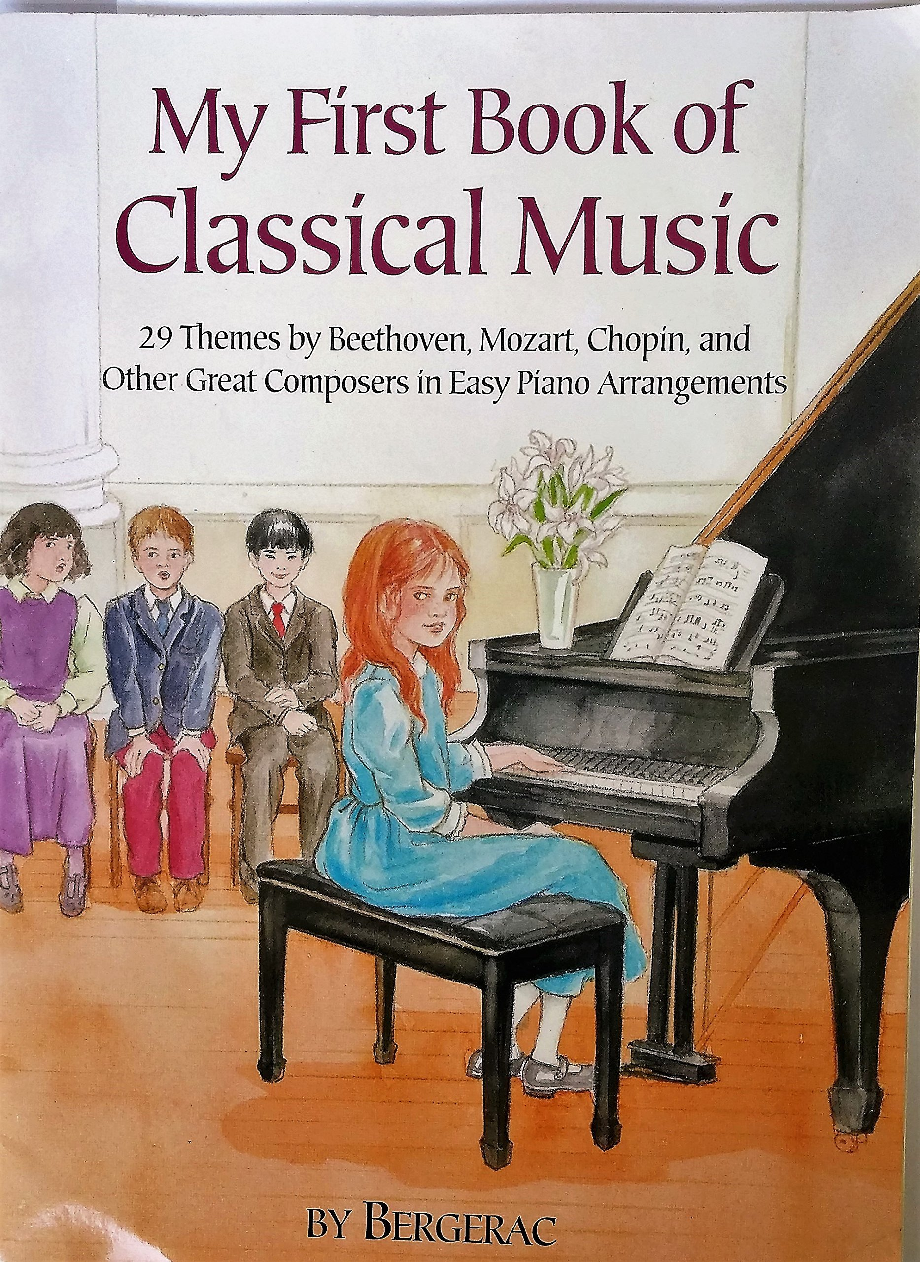 A First Book of Classical Music: 29 Themes by Beethoven, Mozart, Chopin and Other Great Composers in Easy Piano Arrangements pdf