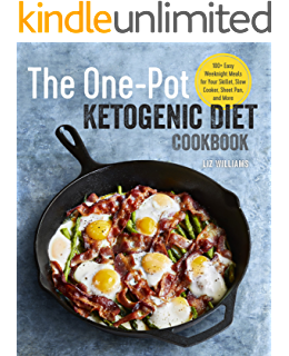 The One Pot Ketogenic Diet Cookbook: 100+ Easy Weeknight Meals for Your Skillet,