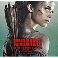 Tomb Raider: The Art And Making Of The