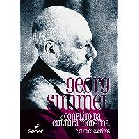 O conflito da cultura moderna: o Conflito da Cultura Moderna e Outros Escritos