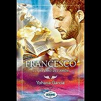 Francesco: El maestro del amor: Francesco 4