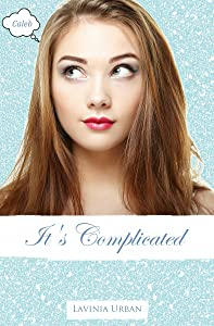 It's Complicated: Caleb (The Dating Game Book 2)