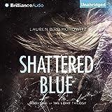 Shattered Blue: The Light Trilogy, Book 1